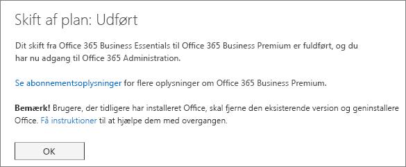 Dialogboksen Skift af planer fuldført. Du får vist denne meddelelse, indtil du er færdig med skifte Office 365-abonnement.