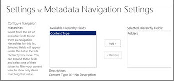 Metadata Navigation settings let you specify the metadata fields that can be added to a navigation tree control