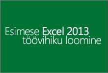 Esimese Excel 2013 töövihiku loomine