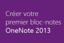 Créer votre premier bloc-notes OneNote2013