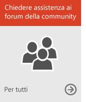 Chiedere assistenza ai forum della community (per tutti)