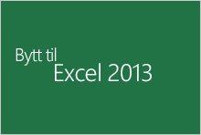 Bytte til Excel 2013