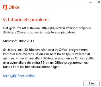 Felmeddelande om att det inte går att installera 32-bitars Office över 64-bitars Office