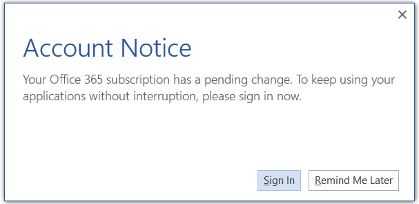 Account Notice: Your Office 365 subscription has a pending change. To keep using your applications without interruption, please sign in now.